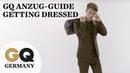 GQ Anzug-Guide | Get Dressed