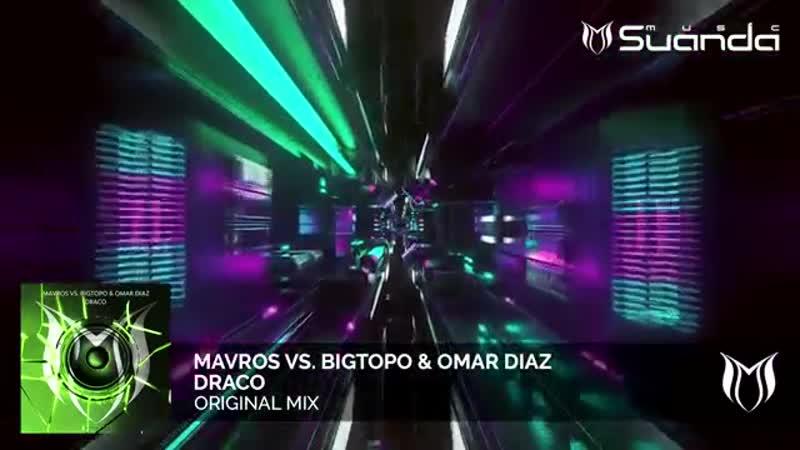 [ASOT 894] Mavros Vs. Bigtopo Omar Diaz - Draco (Original Mix)