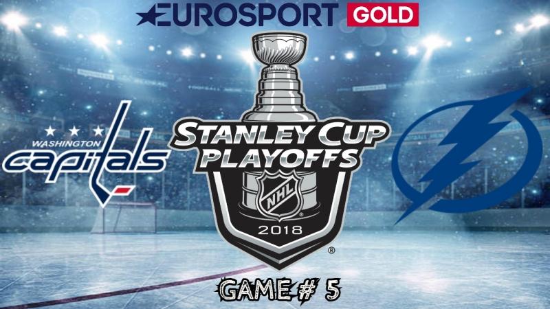 Washington Capitals vs Tampa Bay Lightning | 19.05.2018 | EC Final | Game 4 | NHL Stanley Cup Playoffs 2018 | Eurosport Gold RU