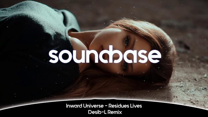 Inward Universe Residues Lives Desib L Remix