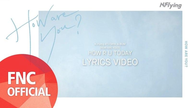 NFlying (엔플라잉) – HOW R U TODAY_Lyrics Video
