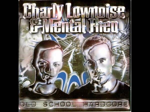 Charly Lownoise Mental Theo - Once Again (Hardcore Gabber Techno Rave Oldskool Gabba Dutch 1996)
