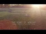 The Heart of Worship - Matt Redman Worship Cover by Tommee Profitt &amp McKenna Sabin