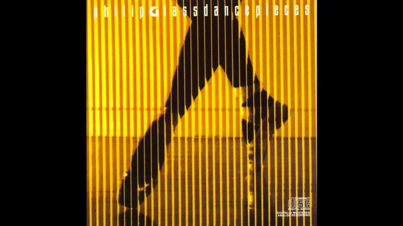 Dancepieces By Philip Glass