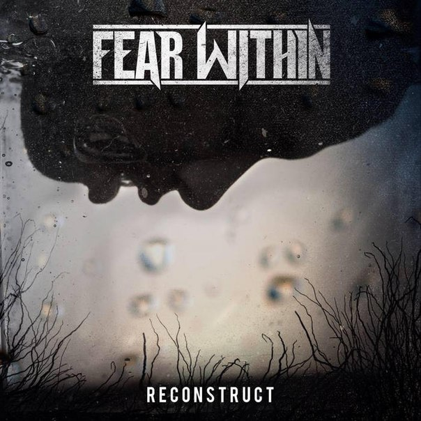 Fear Within - Reconstruct [EP] (2015)