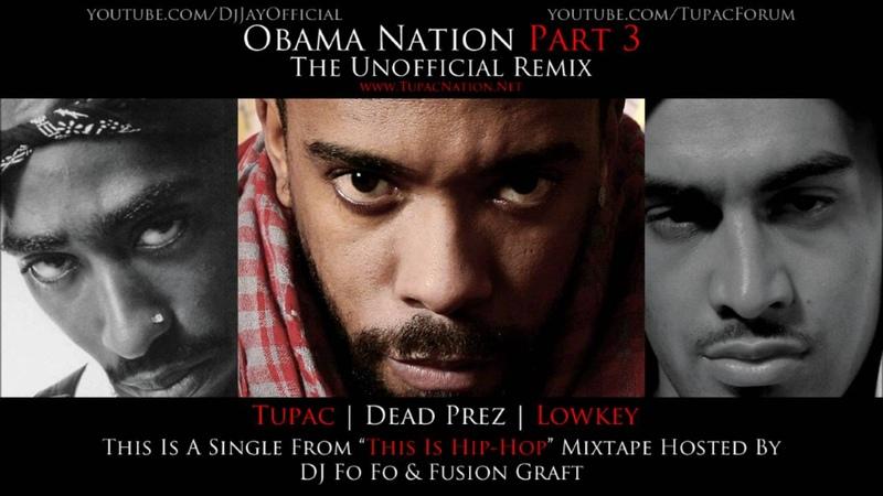 Lowkey Obama Nation Part 3 Ft Tupac Dead Prez The Unofficial Remix *DL Link*