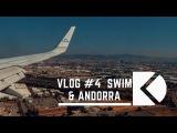 Dante Klein Vlogs #4 SWIM &amp ANDORRA