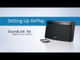 Как настроить Bose® SoundLink® Air на воспроизведение через AirPlay®