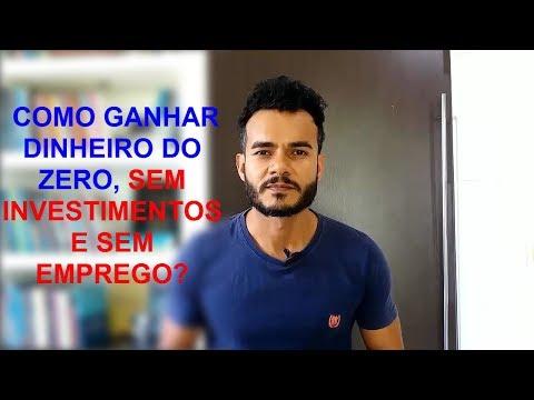 COMO GANHAR DINHEIRO DO ZERO, SEM INVESTIMENTOS E SEM EMPREGO