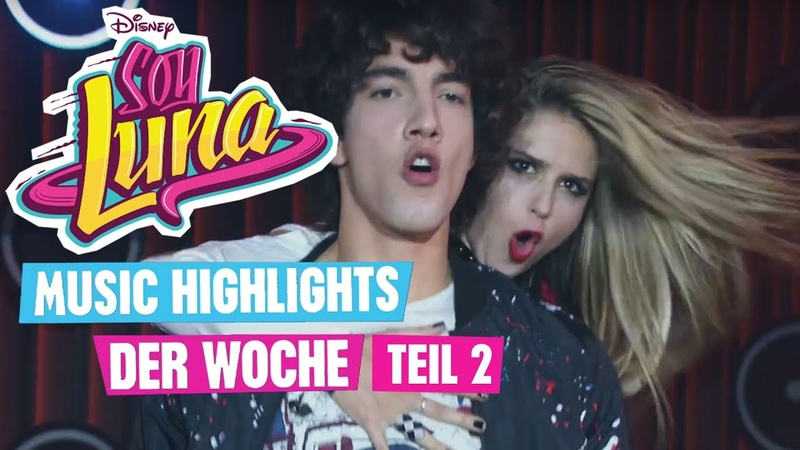 SOY LUNA - 🎵 Music Highlights der Woche - Teil 2 🎵 || Disney Channel