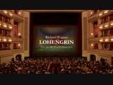 Richard Wagner - Lohengrin Лоэнгрин (Wien, 2018)