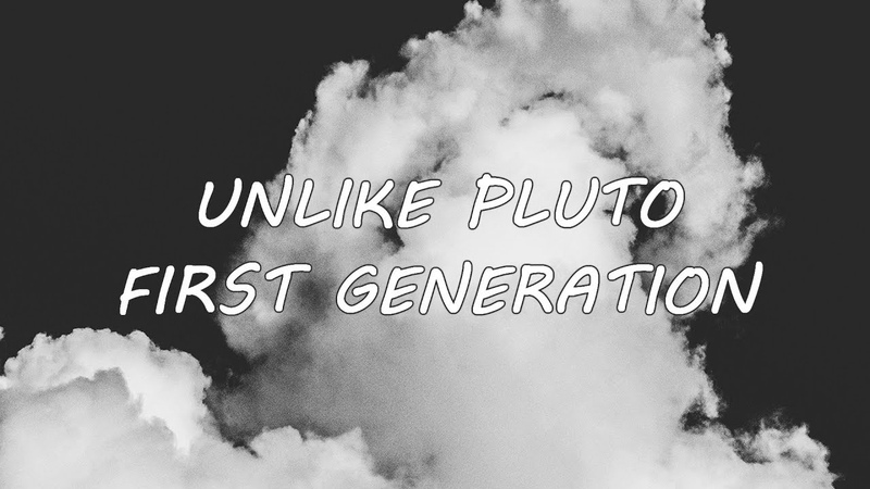 Unlike Pluto First Generation Lyrics