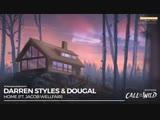 Darren Styles &amp Dougal - Home (feat. Jacob Wellfair) COTW