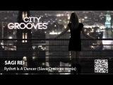 Sagi Rei Rythm Is A Dancer (Slava Dmitriev remix)