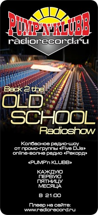 Radioshow: Back 2 the Old School / Pump'n Klubb