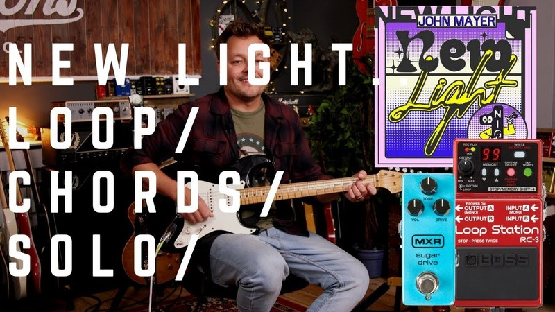 John Mayer - New Light... Loop | Chords | Solo... Yes, I went there as well...