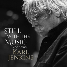 Karl Jenkins альбом Still with the Music - The Album