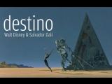 DestinoСудьба. Мультфильм по сценарию Сальвадора Дали студии Уолта Диснея.