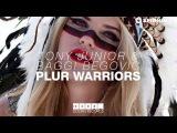 Tony Junior &amp Baggi Begovic - Plur Warriors (Available July 21)