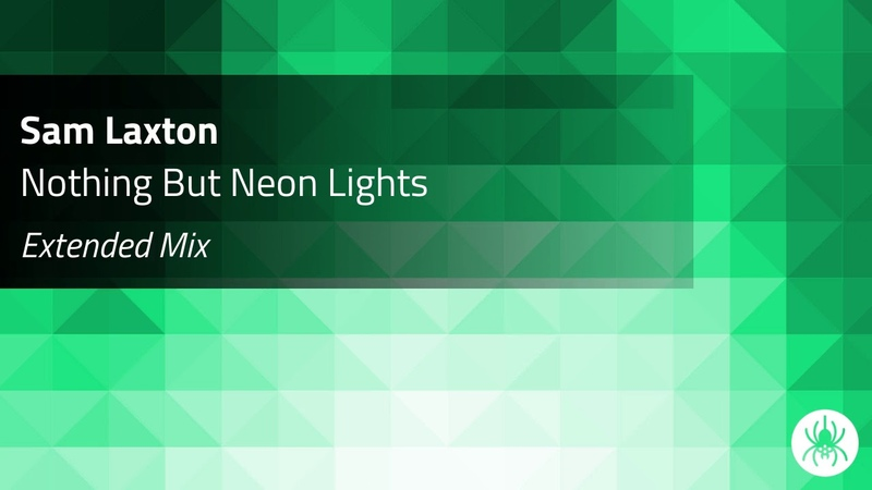 Sam Laxton - Nothing But Neon Lights (Extended Mix)
