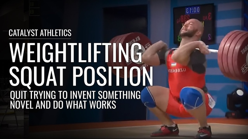 Olympic Weightlifting Squat Position - Trust What Works for the Best