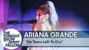 Ariana Grande No Tears Left to Cry @ Tonight Show 2018