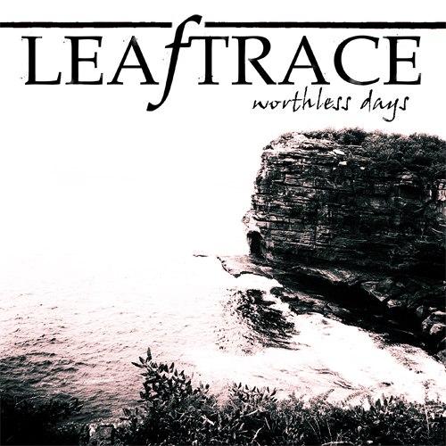 Leaftrace - Worthless Days [EP] (2012)