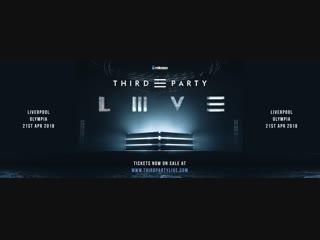 ТРАНСЛЯЦИЯ I HD [ o8-o1-2o19 ] _ Third ≡ Party LIIIVE @ Liverpool Olympia #2018 * I