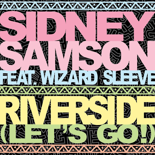 Sidney samson альбом Riverside (Let's Go!) [feat. Wizard Sleeve]