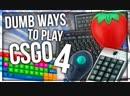[Anomaly] DUMB WAYS TO PLAY CSGO 4