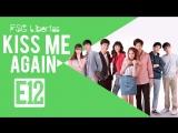 [FSG Libertas] [E12/14] Kiss Me Again The Series/ Поцелуй меня снова [рус.саб]