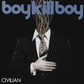 Boy Kill Boy альбом Civilian
