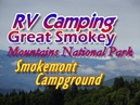 A Visit To Smokemont Campground In The Great Smoky Mountains National Park