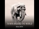 78 MIN AROUND THE WORLD Act 2 Ethnic Deep House dj set