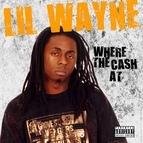 Lil' Wayne альбом Where The Cash At