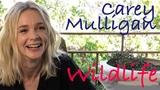 DP30 Carey Mulligan, Wildlife