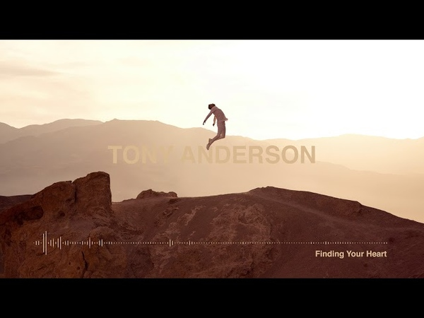 Tony Anderson - Finding Your Heart