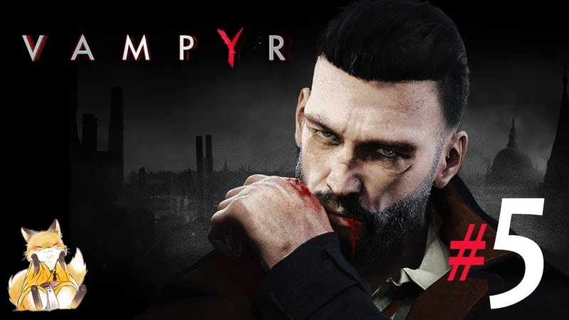 Vampyr - 5 - Уайтчепел