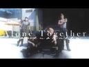 Alone Together Final Fantasy XV GMV