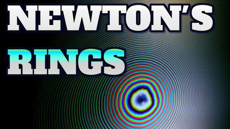 [Technology 25] Watch about NEWTON'S RINGS FUN FACTS, you will be suprised