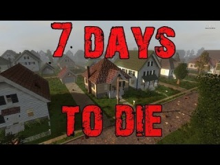 7 Days to Die - 1