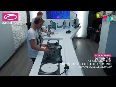 Dj Ton T.B - Dream Machine (Factor B's Back To The Future Remix) [Grotesque Reworked] ASOT 829