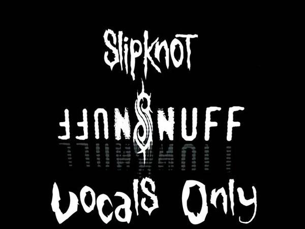 Slipknot Snuff Vocals Only