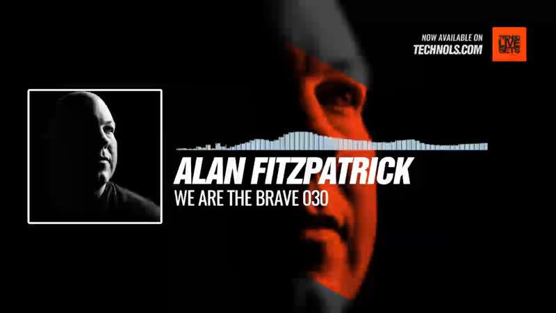 @AlanFitzpatrick - We Are The Brave 030 Periscope Techno music
