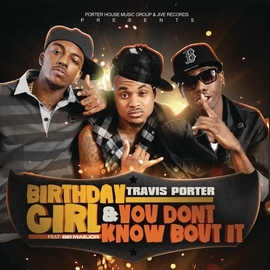 Travis Porter альбом Birthday Girl feat. Bei Maejor & You Don't Know Bout It