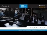 On-Line трансляци c международной выставки - NAMM Musikmesse Russia от официальной DJ школы Pioneer DJ School | Moscow
