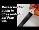 -Mann- sticht auf Frau ein- In Strassenbahn- Gestern