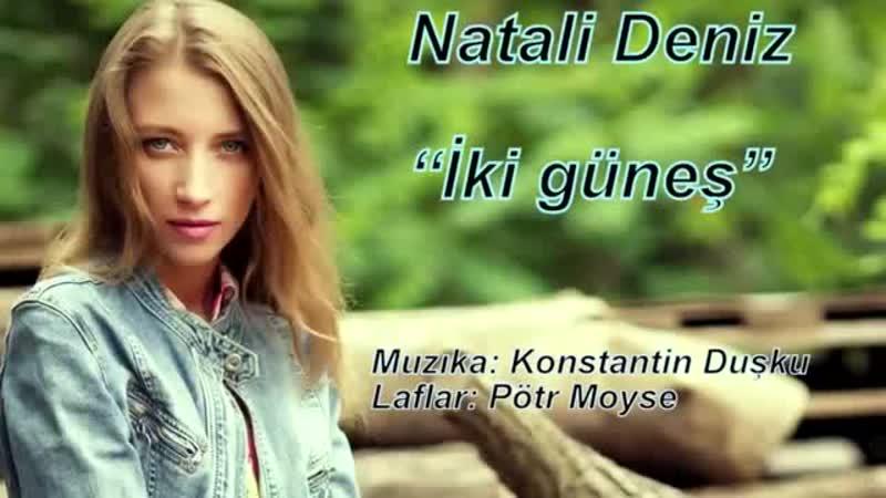 Gagauzca Natalya Deniz iki Günəş