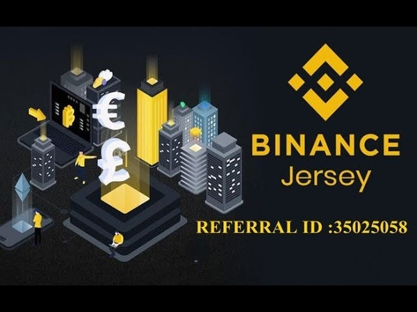 Binance jersey fiat referral link ID : 35025058