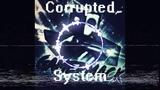 UNARMED, ICHOR, BADLAND, AND MORE CORRUPTED SYSTEM